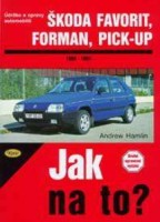 Kniha ŠKODA FAVORIT, FORMAN, PICK-UP od 1989 do 1994